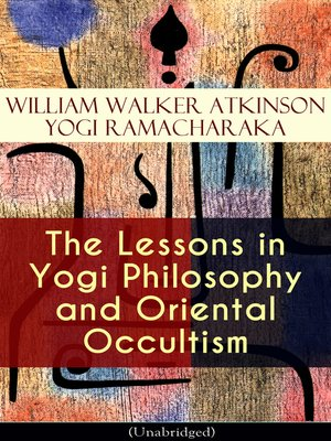 cover image of The Lessons in Yogi Philosophy and Oriental Occultism (Unabridged)
