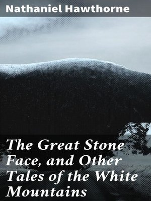 cover image of The Great Stone Face, and Other Tales of the White Mountains