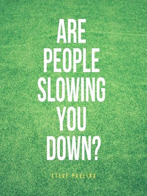 cover image of Are People Slowing You Down?
