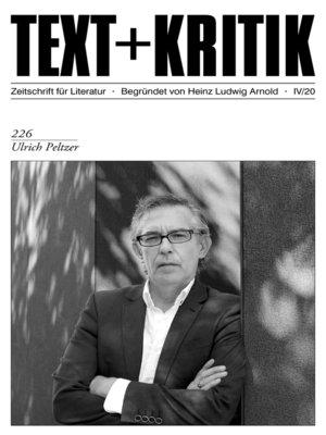 cover image of TEXT + KRITIK 226--Ulrich Peltzer