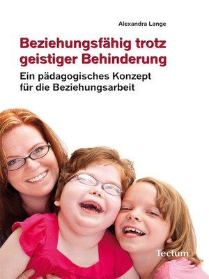 cover image of Beziehungsfähig trotz geistiger Behinderung