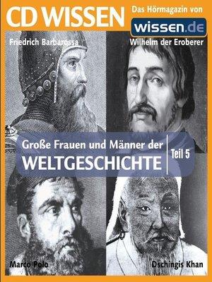cover image of Teil 05: Friedrich Barbarossa, Wilhelm der Eroberer, Marco Polo, Dschingis Kahn