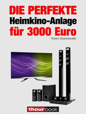cover image of Die perfekte Heimkino-Anlage für 3000 Euro