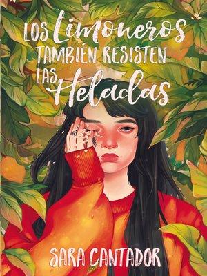 cover image of Los limoneros también resisten las heladas
