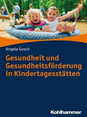 cover image of Gesundheit und Gesundheitsförderung in Kindertagesstätten
