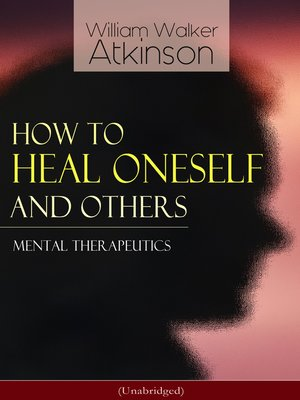 cover image of How to Heal Oneself and Others--Mental Therapeutics (Unabridged)