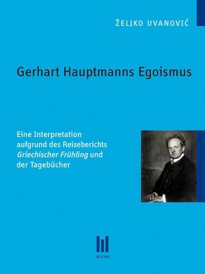 cover image of Gerhart Hauptmanns Egoismus