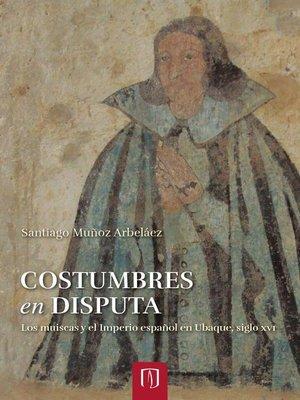cover image of Costumbres en disputa