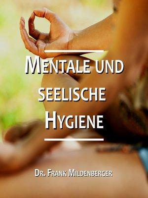 cover image of Mentale und seelische Hygiene