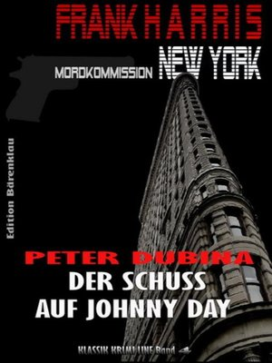 cover image of Der Schuss auf Johnny Day (Frank Harris, Mordkommission New York, Band 4)
