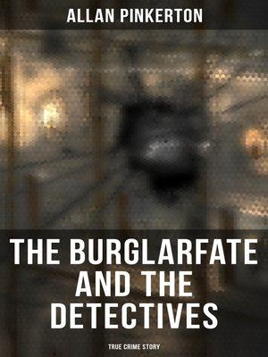 cover image of The Burglar's Fate and the Detectives (True Crime Story)