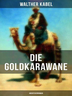 cover image of Die Goldkarawane (Abenteuerroman)