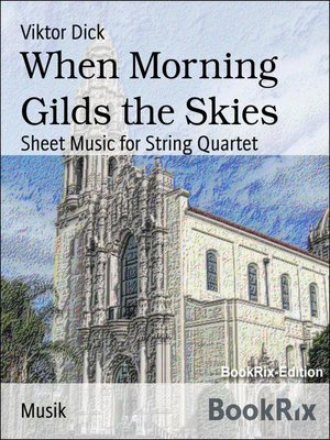 cover image of When Morning Gilds the Skies