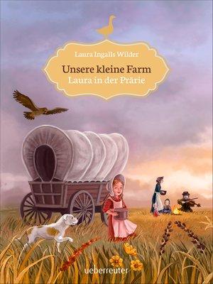 cover image of Unsere kleine Farm--Laura in der Prärie (Bd. 2)