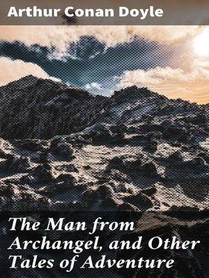cover image of The Man from Archangel, and Other Tales of Adventure