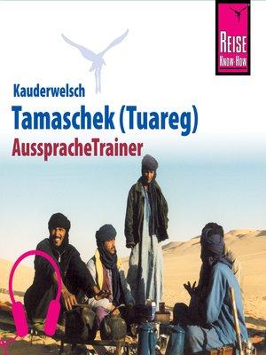 cover image of Reise Know-How Kauderwelsch AusspracheTrainer Tamaschek (Tuareg)