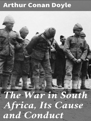 cover image of The War in South Africa, Its Cause and Conduct