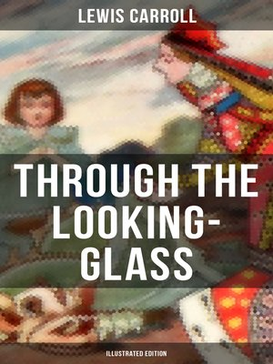 cover image of THROUGH THE LOOKING-GLASS (Illustrated Edition)