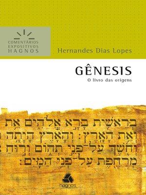 cover image of Gênesis--Comentários Expositivos Hagnos