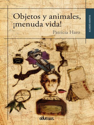 cover image of Objetos y animales, ¡menuda vida!