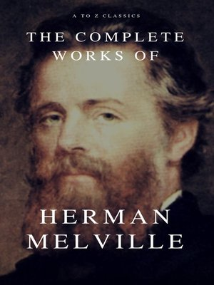 cover image of The Complete Works of Herman Melville (A to Z Classics)