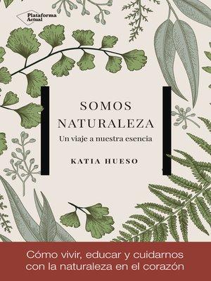 cover image of Somos Naturaleza