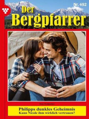 cover image of Der Bergpfarrer (ab 375) 492 – Heimatroman