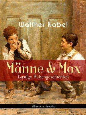 cover image of Männe & Max--Lustige Bubengeschichten (Illustrierte Ausgabe)