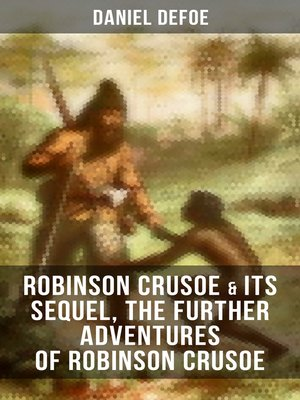 cover image of ROBINSON CRUSOE & Its Sequel, the Further Adventures of Robinson Crusoe
