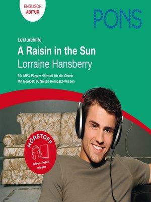 cover image of PONS Lektürehilfe--Lorraine Hansberry, a Raisin in the Sun