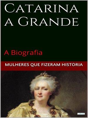 cover image of Catarina a Grande