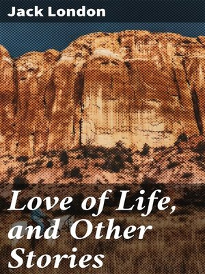 cover image of Love of Life, and Other Stories