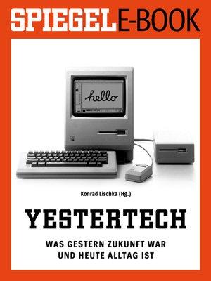 cover image of Yestertech--Was gestern Zukunft war und heute Alltag ist