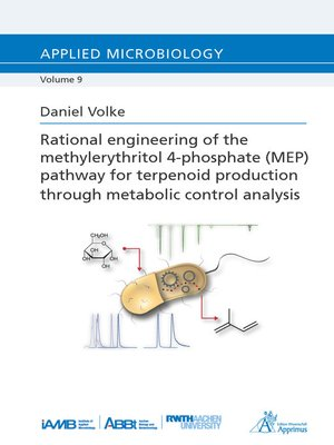 cover image of Rational engineering of the methylerythritol 4-phosphate (MEP) pathway for terpenoid production through metabolic control analysis