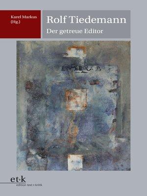 cover image of Rolf Tiedemann--Der getreue Editor