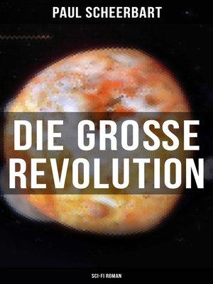 cover image of Die große Revolution (Sci-Fi Roman)