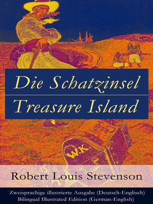 cover image of Die Schatzinsel / Treasure Island--Zweisprachige illustrierte Ausgabe (Deutsch-Englisch) / Bilingual Illustrated Edition (German-English)