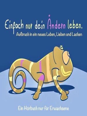 cover image of EINFACH NUR DEIN ÄNDERN LEBEN (Glück, Erfolg, Motivation)