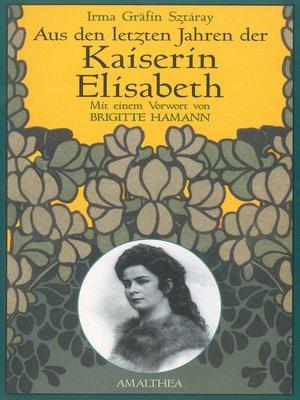 cover image of Aus den letzten Jahren der Kaiserin Elisabeth