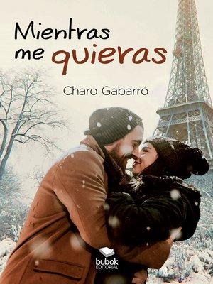 cover image of Mientras me quieras