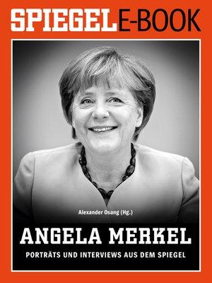 cover image of Angela Merkel--Porträts und Interviews aus dem SPIEGEL