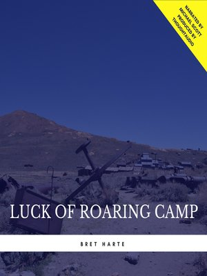 cover image of Luck of Roaring Camp
