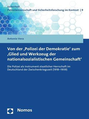 cover image of Von der 'Polizei der Demokratie' zum 'Glied und Werkzeug der nationalsozialistischen Gemeinschaft'