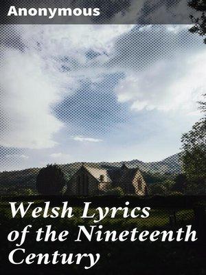 cover image of Welsh Lyrics of the Nineteenth Century
