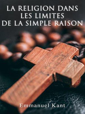 cover image of La religion dans les limites de la simple raison