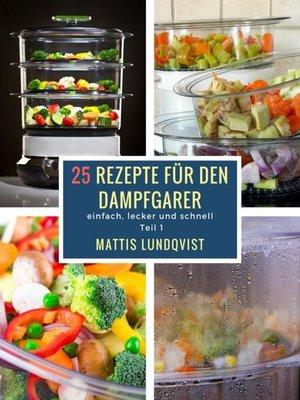 cover image of 25 Rezepte für den Dampfgarer