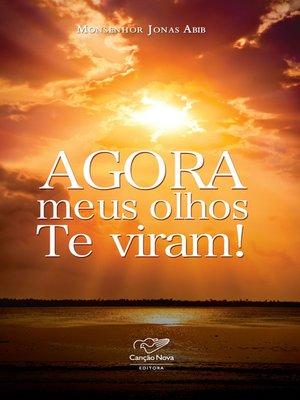 cover image of Agora meus olhos Te viram!
