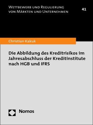 cover image of Die Abbildung des Kreditrisikos im Jahresabschluss der Kreditinstitute nach HGB und IFRS
