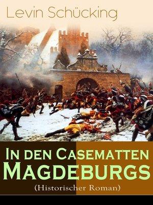 cover image of In den Casematten Magdeburgs (Historischer Roman)