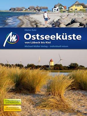 cover image of Ostseeküste--Von Lübeck bis Kiel Reiseführer Michael Müller Verlag